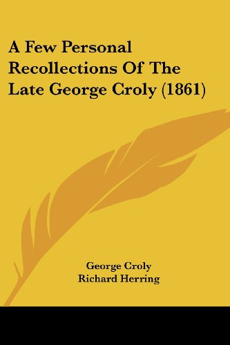 9781104592806: A Few Personal Recollections Of The Late George Croly (1861)