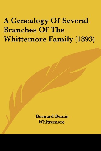 9781104593094: A Genealogy Of Several Branches Of The Whittemore Family (1893)