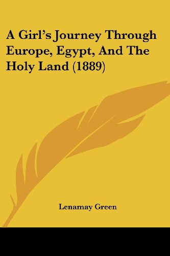 9781104593278: A Girl's Journey Through Europe, Egypt, And The Holy Land (1889)