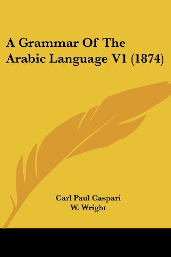 9781104593353: A Grammar Of The Arabic Language V1 (1874) (English and Arabic Edition)