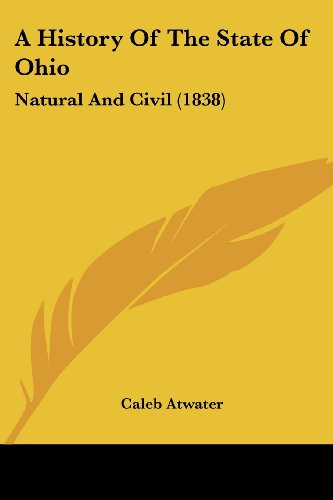 9781104594558: A History Of The State Of Ohio: Natural And Civil (1838)