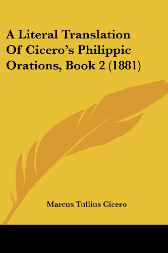 9781104596446: A Literal Translation Of Cicero's Philippic Orations, Book 2 (1881)