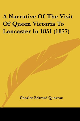 9781104597924: A Narrative Of The Visit Of Queen Victoria To Lancaster In 1851 (1877)