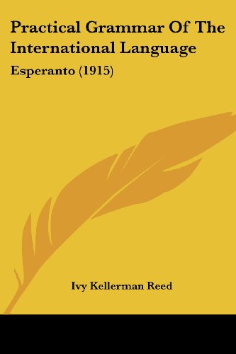 9781104598938: Practical Grammar Of The International Language: Esperanto (1915)