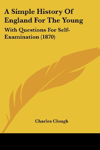 9781104600761: A Simple History Of England For The Young: With Questions For Self-Examination (1870)