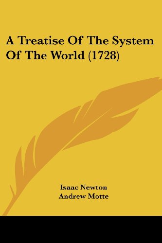 9781104602185: A Treatise Of The System Of The World (1728)