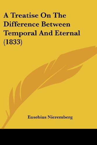 9781104602468: A Treatise On The Difference Between Temporal And Eternal (1833)