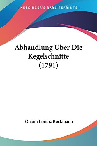 9781104604530: Abhandlung Uber Die Kegelschnitte (1791)