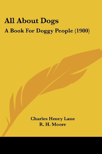 9781104609375: All About Dogs: A Book For Doggy People (1900)