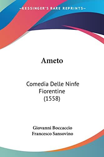 9781104610470: Ameto: Comedia Delle Ninfe Fiorentine (1558) (Italian Edition)