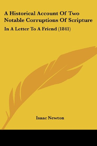 9781104612818: A Historical Account of Two Notable Corruptions of Scripture: In a Letter to a Friend (1841)