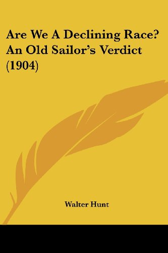 9781104618452: Are We A Declining Race? An Old Sailor's Verdict (1904)