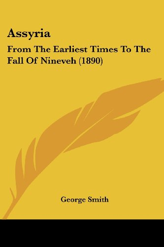 9781104619398: Assyria: From The Earliest Times To The Fall Of Nineveh (1890)
