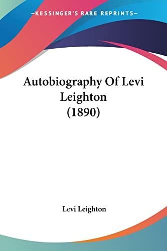 9781104620561: Autobiography Of Levi Leighton (1890)