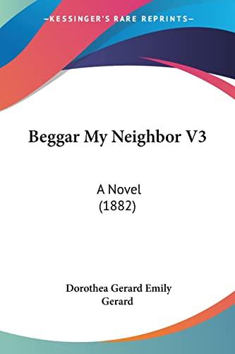 9781104622107: Beggar My Neighbor V3: A Novel (1882)