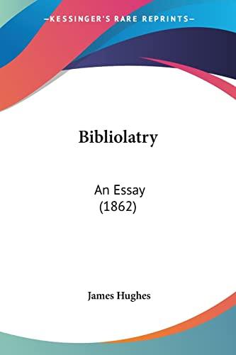 9781104624224: Bibliolatry: An Essay (1862)