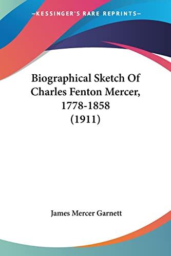 9781104625283: Biographical Sketch Of Charles Fenton Mercer, 1778-1858 (1911)