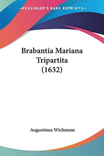 9781104626266: Brabantia Mariana Tripartita (1632) (Latin Edition)
