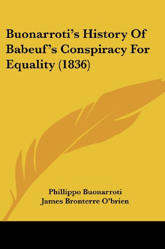 9781104627737: Buonarroti's History Of Babeuf's Conspiracy For Equality (1836)