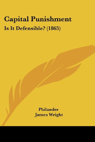 9781104629014: Capital Punishment: Is It Defensible? (1865)