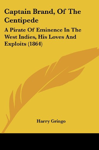 9781104629069: Captain Brand, Of The Centipede: A Pirate Of Eminence In The West Indies, His Loves And Exploits (1864)