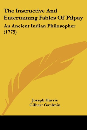 9781104638207: The Instructive And Entertaining Fables Of Pilpay: An Ancient Indian Philosopher (1775)