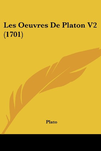 9781104647643: Les Oeuvres De Platon V2 (1701)