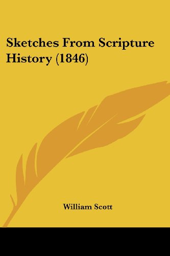 9781104655921: Sketches from Scripture History (1846)
