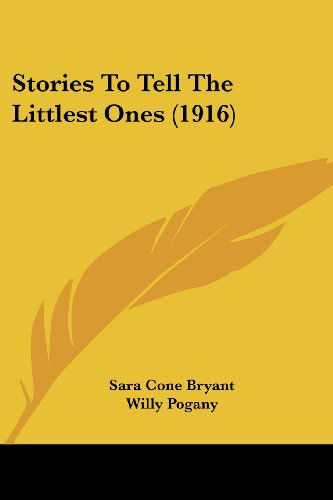 9781104658168: Stories To Tell The Littlest Ones (1916)