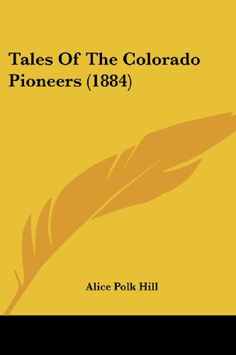 9781104659844: Tales Of The Colorado Pioneers (1884)