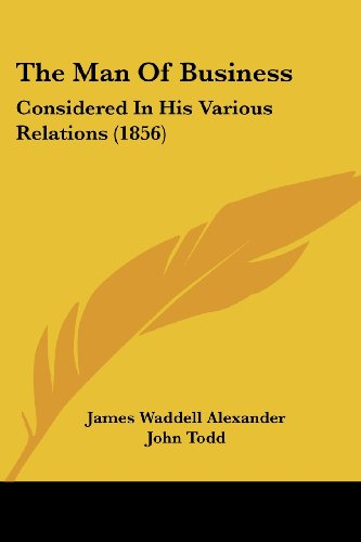 9781104661106: The Man Of Business: Considered In His Various Relations (1856)