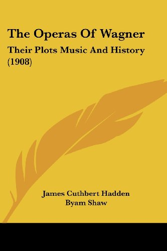 9781104662066: The Operas Of Wagner: Their Plots Music And History (1908)