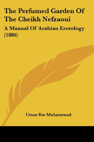 9781104662998: The Perfumed Garden Of The Cheikh Nefzaoui: A Manual Of Arabian Erotology (1886)
