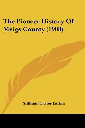 9781104663490: The Pioneer History Of Meigs County (1908)