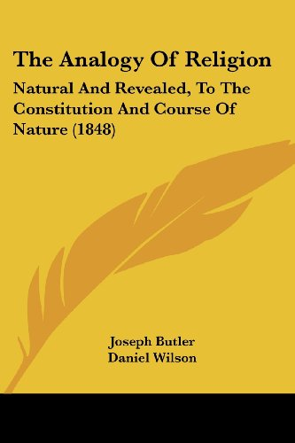 9781104668150: The Analogy of Religion: Natural and Revealed, to the Constitution and Course of Nature (1848)