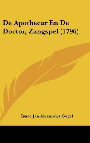 9781104668976: De Apothecar En De Doctor, Zangspel (1796) (Dutch Edition)