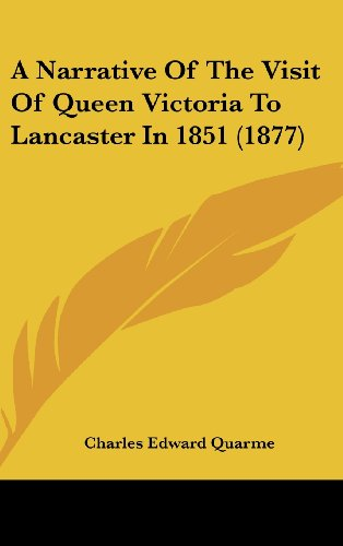 9781104670597: A Narrative Of The Visit Of Queen Victoria To Lancaster In 1851 (1877)