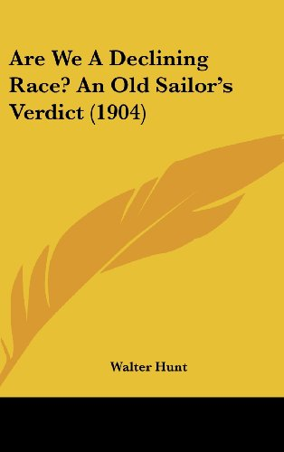 9781104670894: Are We A Declining Race? An Old Sailor's Verdict (1904)