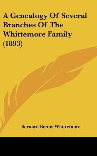 9781104674656: A Genealogy Of Several Branches Of The Whittemore Family (1893)