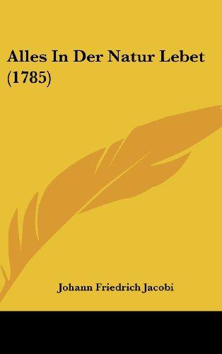 9781104677909: Alles In Der Natur Lebet (1785)