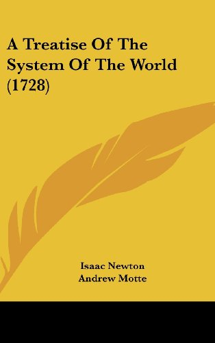 9781104680183: A Treatise Of The System Of The World (1728)