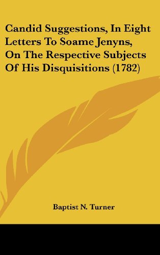 9781104681975: Candid Suggestions, In Eight Letters To Soame Jenyns, On The Respective Subjects Of His Disquisitions (1782)