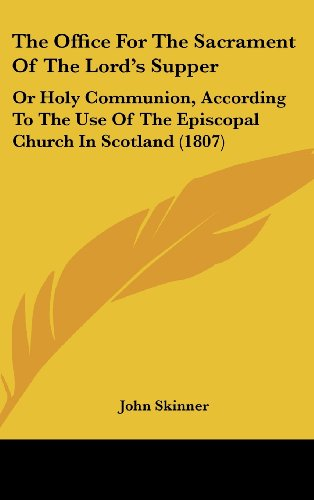 9781104683429: The Office For The Sacrament Of The Lord's Supper: Or Holy Communion, According To The Use Of The Episcopal Church In Scotland (1807)