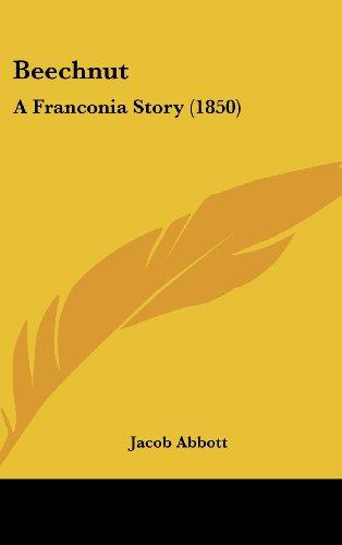 9781104683832: Beechnut: A Franconia Story (1850)