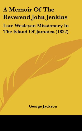 9781104686130: A Memoir of the Reverend John Jenkins: Late Wesleyan Missionary in the Island of Jamaica (1832)
