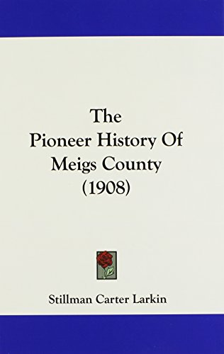 9781104687021: The Pioneer History Of Meigs County (1908)