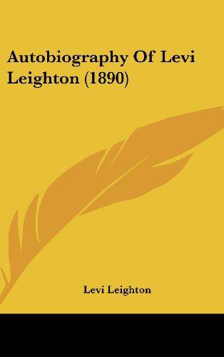 9781104687137: Autobiography Of Levi Leighton (1890)