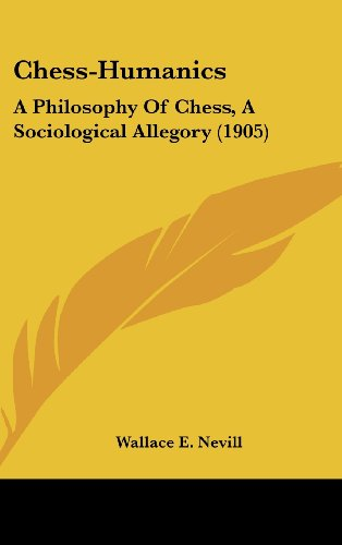9781104687212: Chess-Humanics: A Philosophy Of Chess, A Sociological Allegory (1905)