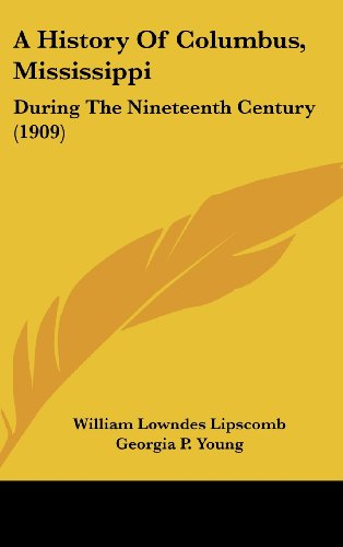 9781104687366: A History Of Columbus, Mississippi: During The Nineteenth Century (1909)