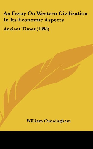 An Essay On Western Civilization In Its Economic Aspects: Ancient Times (1898) (1104687658) by Cunningham, William